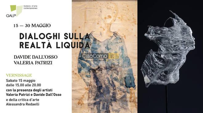 Dialoghi sulla Realtà Liquida. Valeria Patrizi e Davide Dall\'Osso